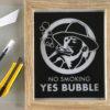 no smoking, yes bubble